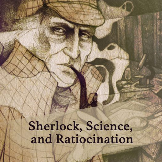 Sherlock, Science and Ratiocination