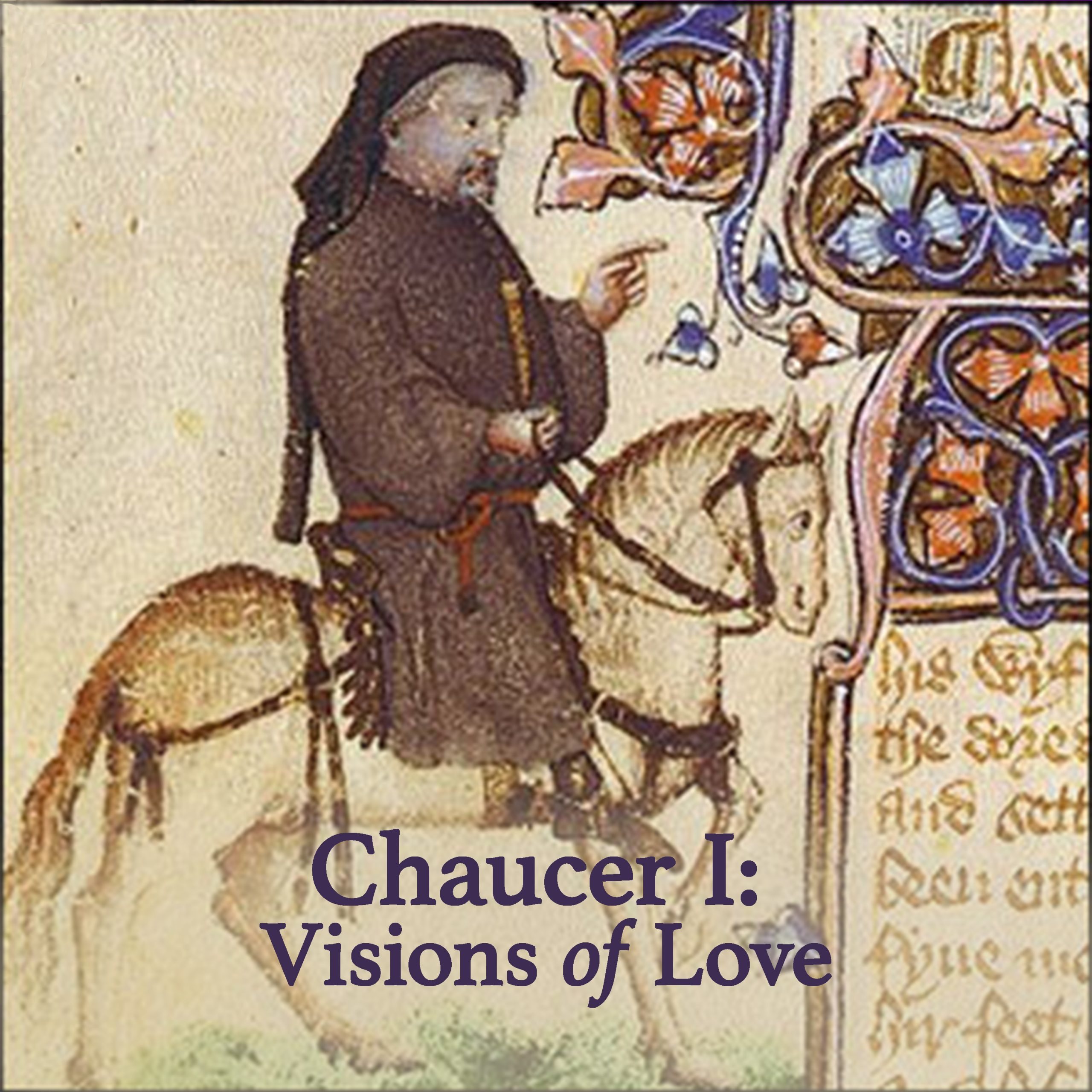 Chaucer I: Visions of Love