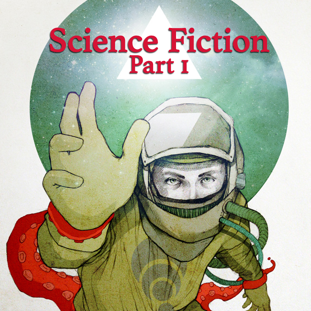 Science Fiction, Part 1