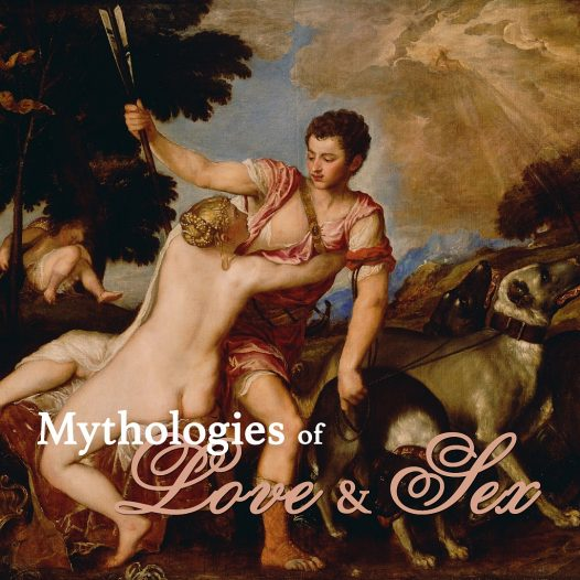 Mythologies of Love and Sex