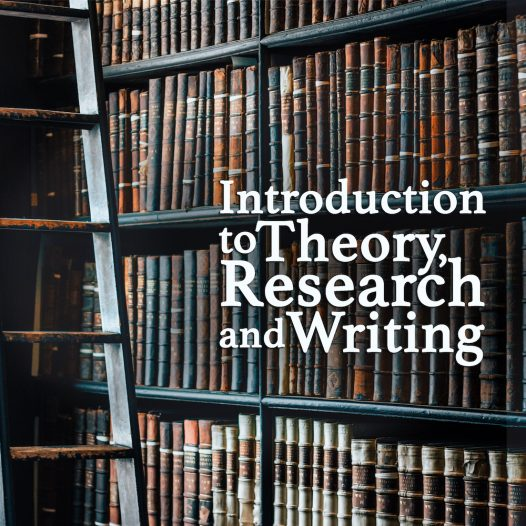 Introduction to Theory, Research and Writing