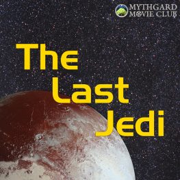 The Last Jedi at the Mythgard Movie Club