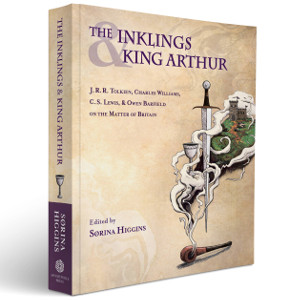 Inklings and King Arthur, edited by Sørina Higgins