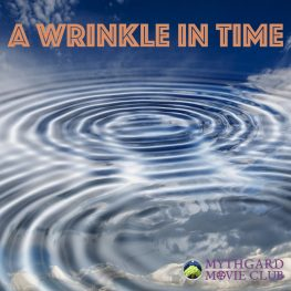 Mythgard Movie Club: A Wrinkle in Time