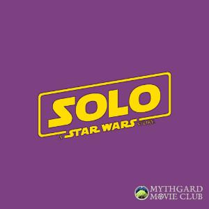 Mythgard Movie Club – Solo: A Star Wars Story