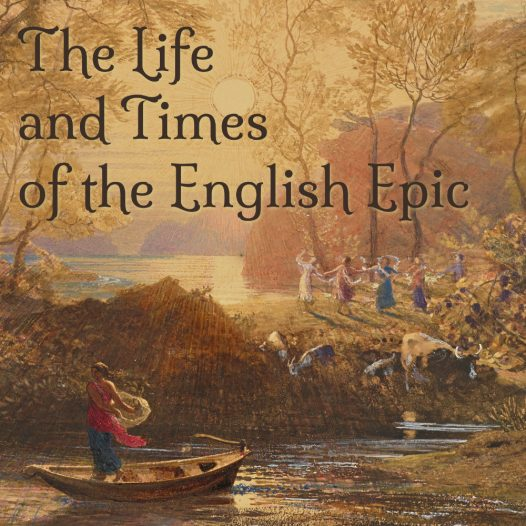 The Life and Times of the English Epic