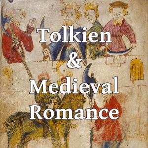 Tolkien & Medieval Romance