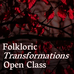 Folkloric Transformations Open Class