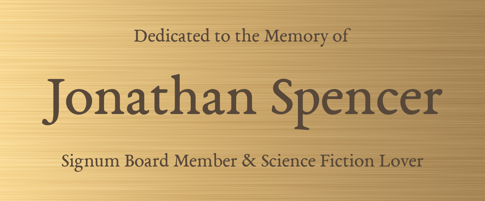 Dedicated to the Memory of Jonathan Spencer, Signum Board Member & Science Fiction Lover