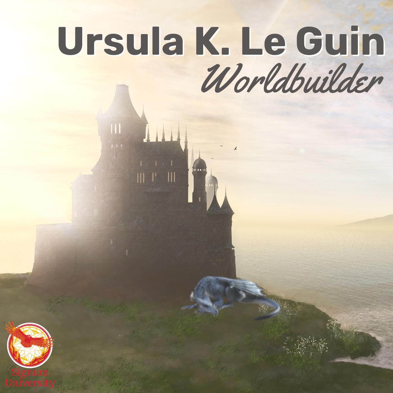 Ursula K. Le Guin: Worldbuilder